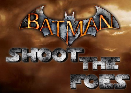 Batman - Shoot the Foes